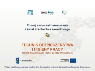 TECHNIK BEZPIECZEŃSTWA I HIGIENY PRACY Wersja dla gimnazjum i szkół ponadgimnazjalnych