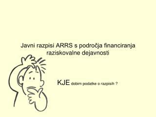 Javni razpisi ARRS s področja financiranja raziskovalne dejavnosti
