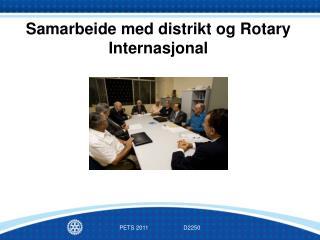 Samarbeide med distrikt og Rotary Internasjonal