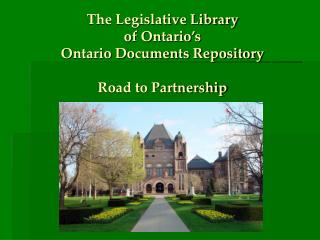 The Legislative Library of Ontario's Ontario Documents Repository  Road to Partnership