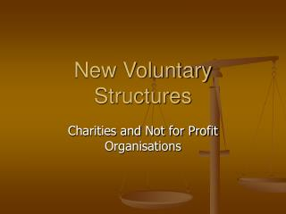 New Voluntary Structures