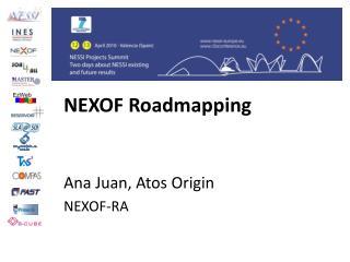 NEXOF Roadmapping Ana Juan, Atos Origin NEXOF-RA