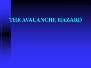 THE AVALANCHE HAZARD