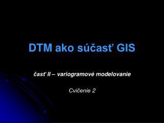 DTM ako s účasť GIS