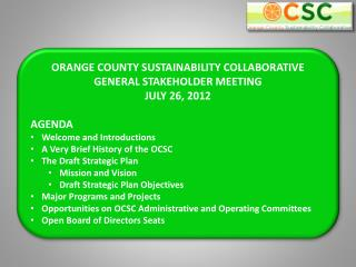 ORANGE COUNTY SUSTAINABILITY COLLABORATIVE GENERAL STAKEHOLDER MEETING JULY 26, 2012 AGENDA