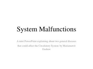 System Malfunctions