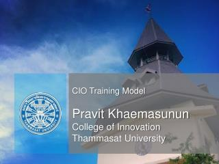 CIO Training Model Pravit Khaemasunun College of Innovation Thammasat University