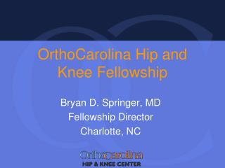 OrthoCarolina Hip and Knee Fellowship