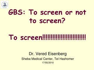 GBS: To screen or not to screen? To screen!!!!!!!!!!!!!!!!!!!!!!!!!!