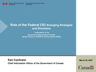 Ken Cochrane Chief Information Officer of the Government of Canada