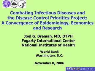 Combating Infectious Diseases and          the Disease Control Priorities Project:         A Convergence of Epidemiology