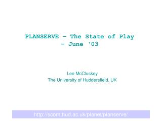 PLANSERVE –  The State of Play – June '03