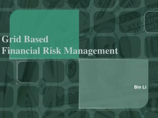 Grid Based  Financial Risk Management