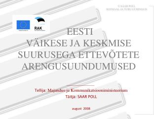 EESTI V�IKESE JA KESKMISE SUURUSEGA ETTEV�TETE ARENGUSUUNDUMUSED