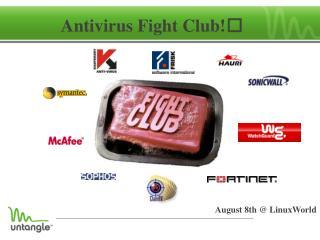 Antivirus Fight Club