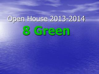 Open  House 2013-2014 8 Green