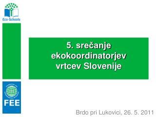 5. srečanje  ekokoordinatorjev  vrtcev Slovenije