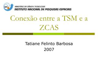 Conex�o entre a TSM e a ZCAS