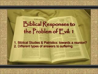 Biblical Responses to  the Problem of Evil: 1