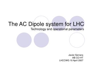 The AC Dipole system for LHC Technology and operational parameters