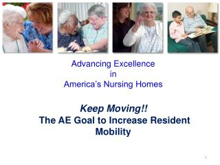 Advancing Excellence  in America's Nursing Homes Keep Moving!!