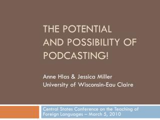 THE POTENTIAL  AND POSSIBILITY OF PODCASTING!