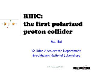 RHIC:  the first polarized proton collider