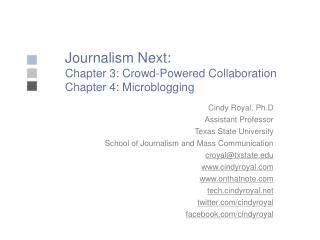 Journalism Next: Chapter 3: Crowd-Powered Collaboration Chapter 4: Microblogging