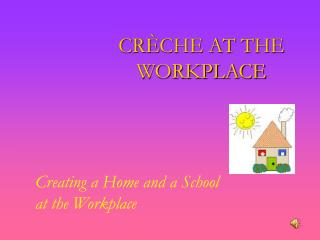 CR � CHE AT THE WORKPLACE