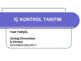 ?� KONTROL TANITIM