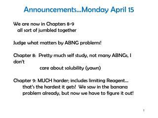 Announcements�Monday April 15