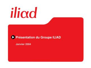 Présentation du Groupe ILIAD