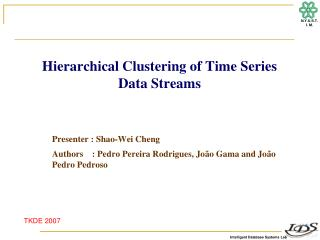 Hierarchical Clustering of Time Series Data Streams