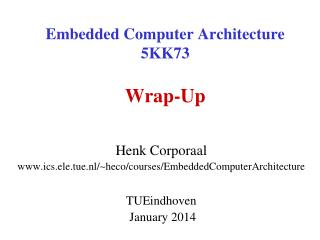 Embedded Computer Architecture 5KK73 Wrap-Up