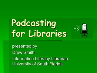 Podcasting for Libraries