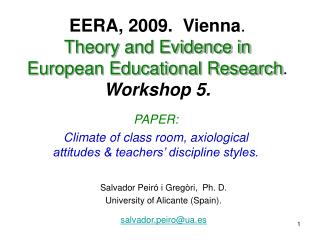EERA, 2009.  Vienna .  Theory and Evidence in European Educational Research .  Workshop 5.