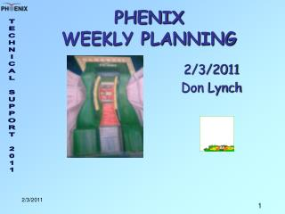 PHENIX  WEEKLY PLANNING