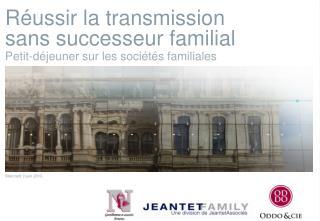 Réussir la transmission sans successeur familial
