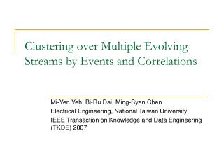 Clustering over Multiple Evolving Streams by Events and Correlations