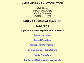 MATHEMATICA – AN INTRODUCTION: R.C. Verma Physics Department Punjabi University Patiala – 147 002