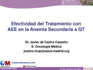 Dr. Javier de Castro Carpeño S. Oncología Médica jcastro.hulp@salud.madrid