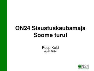 ON24 Sisustuskaubamaja Soome turul Peep Kuld Aprill 2014