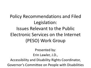 Presented by:  Erin Lawler, J.D.,  Accessibility and Disability Rights Coordinator,
