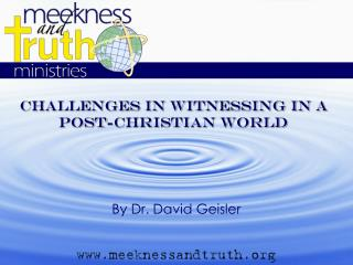 Challenges In Witnessing in a  Post-Christian World