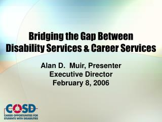Bridging the Gap Between  Disability Services & Career Services