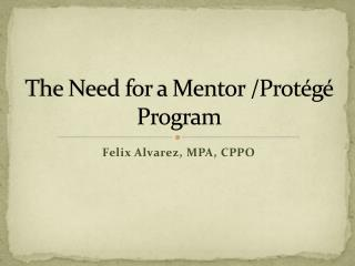 The Need for a Mentor /Prot�g� Program