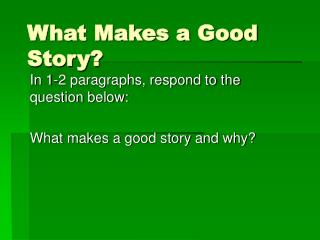 What Makes a Good Story?