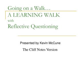 Going on a Walk  A LEARNING WALK with Reflective Questioning