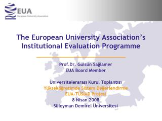 The European University Association's  Institutional Evaluation Programme