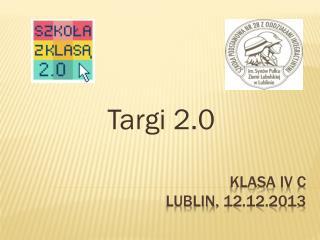 Klasa IV C Lublin, 12.12.2013